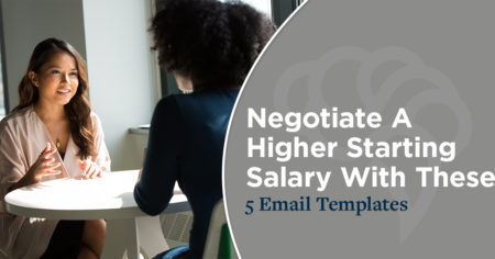 Negotiate A Higher Starting Salary With These 5 Email Templates